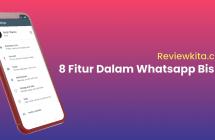8 Fitur Khusus Dalam Whatsapp Bisnis